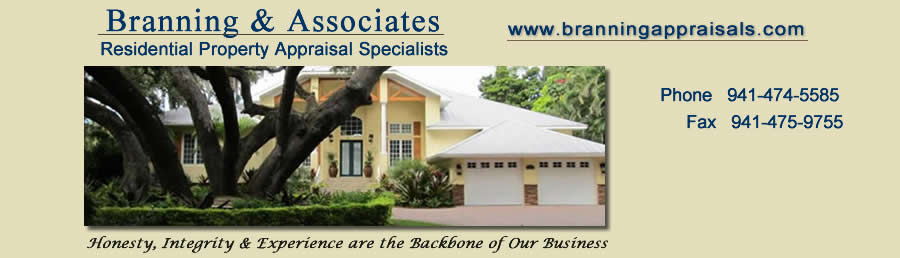 Branning & Associates, Residential Property Appraisal Specialists; Honesty, Integrity & Experience are the Backbone of Our Business; Phone 941-474-5585; Fax 941-475-9755; www.branningappraisals.com